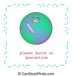 An Earth character measuring temp with sad look - Earth ...