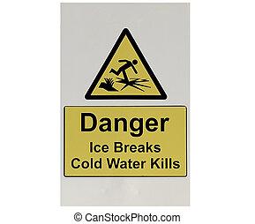 An Ice Breaking Danger Sign