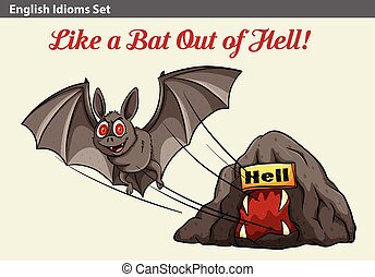 An idiom showing a bat getting out of the hell