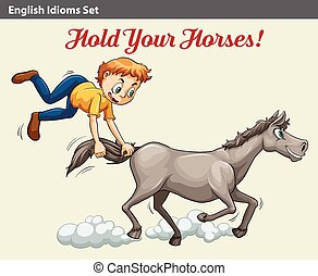 An idiom showing a boy holding the horse