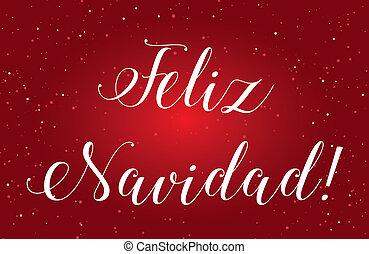 Illustration of Feliz Navidad - An Illustration of Feliz...
