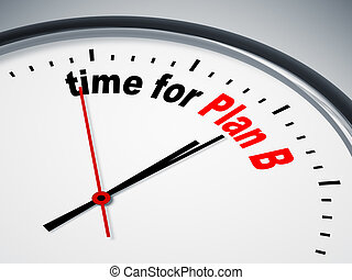time for Plan B - An image of a nice clock with time for ...