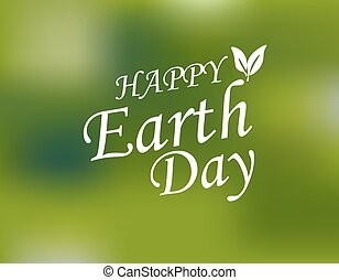 An inscription with a wish for Happy Earth Day. Green eco background. illustration