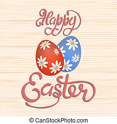 An inscription with the wish of Happy Easter. Painted eggs with daisies on a background with a texture under a tree. illustration