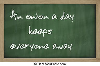 """ An onion a day keeps everyone away "" written on a..."
