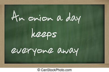 """ An onion a day keeps everyone away "" written on a..."