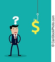 An uncertain businessman standing in front of a hook with a dollar sign as bait. Vector illustration for business concept and metaphor isolated on green background.