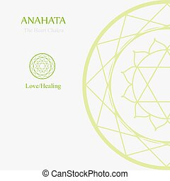 Anahata- The heart chakra which stands for love or healing. Thw word anahata means unhurt, unstruck, and unbeaten
