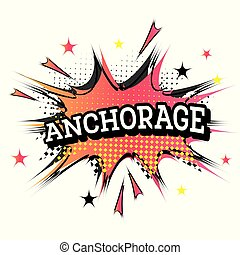 Anchorage Comic Text in Pop Art Style. Vector Illustration.