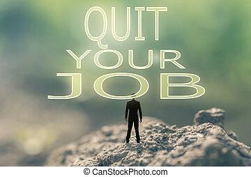 andarsene, tuo, lavoro