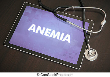 Anemia (genetic disorder) diagnosis medical concept on tablet screen with stethoscope