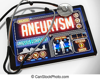 Aneurysm - Diagnosis on the Display of Medical Tablet and a Black Stethoscope on White Background.
