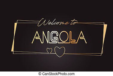 Angola Welcome to Golden text Neon Lettering Typography Vector Illustration.