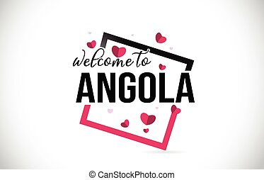 Angola Welcome To Word Text with Handwritten Font and Red Hearts Square.