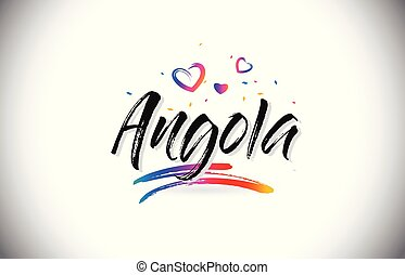 Angola Welcome To Word Text with Love Hearts and Creative Handwritten Font Design Vector.