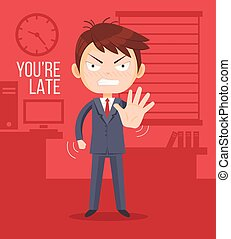 Angry boss man character. Lateness concept. You are late title. Vector flat cartoon illustration