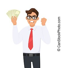 Angry businessman showing cash, money and making raised hand fist gesture sign. Frustrated person holding currency notes. Male character design illustration. Human emotions, expressions in cartoon.
