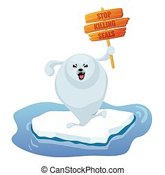 Angry baby harp seal pup on ice holding a protest sign. Demonstration against the hunt for endangered animal species. Vector cartoon illustration isolated on white background.