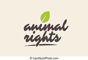 animal rights word or text with green leaf. Handwritten...