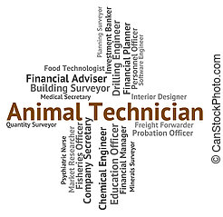 Animal Technician Indicating Living Thing And Employee