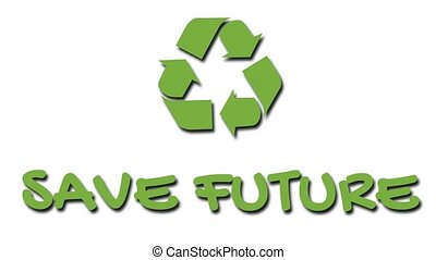 "Animated recycling logo with ""green"" slogan - Save Future -..."
