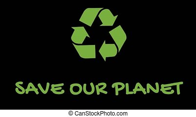 """Animated recycling logo with """"green"""" slogan - Save Our..."""