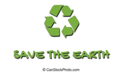 """Animated recycling logo with """"green"""" slogan - Save The Earth..."""