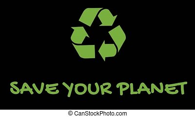"""Animated recycling logo with """"green"""" slogan - Save Your..."""