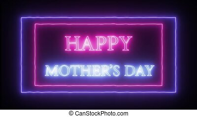 Animation flashing neon sign Happy Mother's day, pink and blue