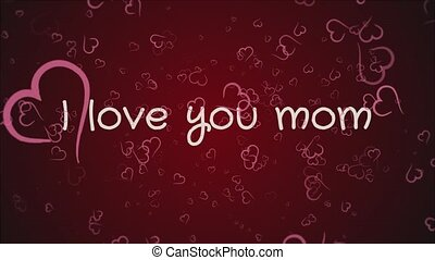 Animation I love you mom, mother's day, greeting card,...