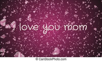 Animation I love you mom, mother's day, greeting card, falling petals, pink background