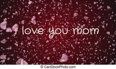 Animation I love you mom, mother's day, greeting card, falling petals, red background