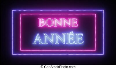 """Animation neon sign """"Bonne Annee""""- Happy New Year in french..."""