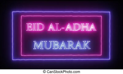 "Animation neon sign ""Eid al-AdhaMubarak"" - Animation..."