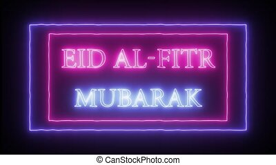 "Animation neon sign ""Eid al-Fitr Mubarak"" - Animation..."