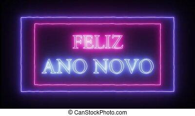 "Animation neon sign ""Feliz Ano Novo""- Happy New Year in..."