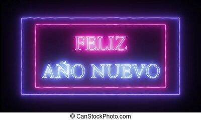 "Animation neon sign ""Feliz Ano Nuevo""- Happy New Year in..."