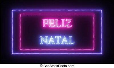 "Animation neon sign ""Feliz Natal"" Merry Christmas in..."