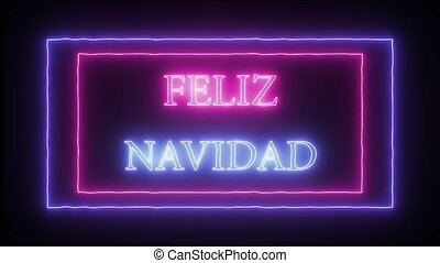 "Animation neon sign ""Feliz Navidad"" Merry Christmas in..."