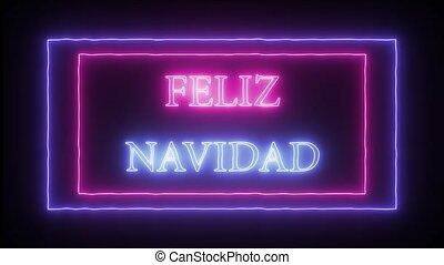 "Animation neon sign ""Feliz Navidad"" Merry Christmas in..."