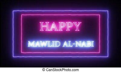 "Animation neon sign ""Happy Mawlid al-Nabi"" - Animation..."