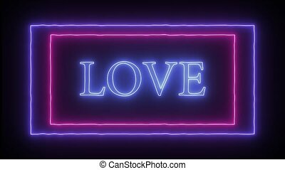 "Animation neon sign ""Love"" - Animation flashing neon sign..."