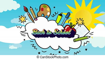 Animation of back to school text in rainbow letters over school accessories, sun with clouds on sky