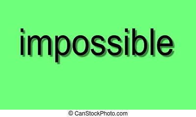 changing the word impossible to possible on green screen -...