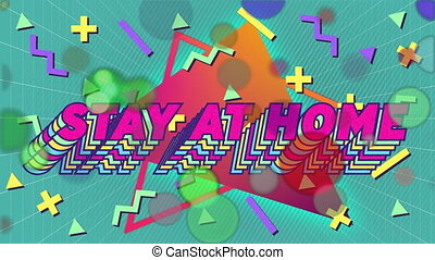 Animation of colourful words Stay At Home over triangles and...