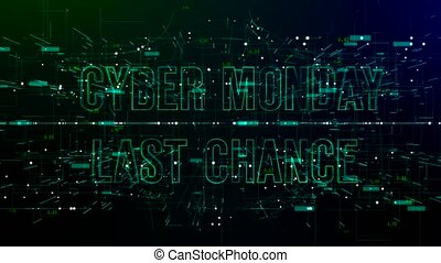 Animation of digital space with 'Cyber Monday Last Chance'...