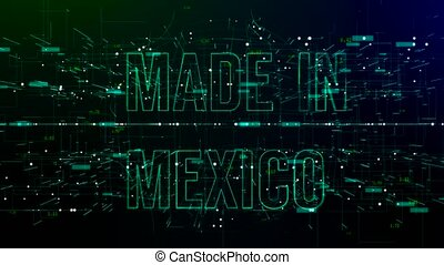 Animation of digital space with 'Made in Mexico' text