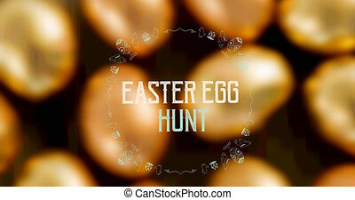 Animation of easter egg hunt text over out of focus golden easter eggs in background. easter celebration and tradition concept digitally generated video.