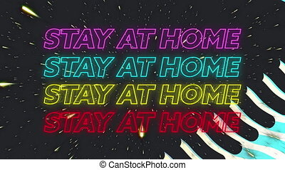 Animation of four lines of colourful neon words Stay At Home...