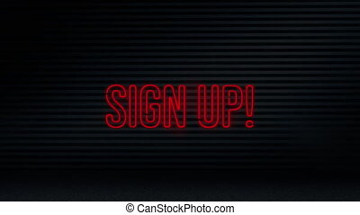 Animation of red neon style words Sign Up flickering on black background
